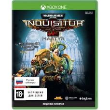 Warhammer 40000 Inquisitor: Martyr русская версия Xbox One